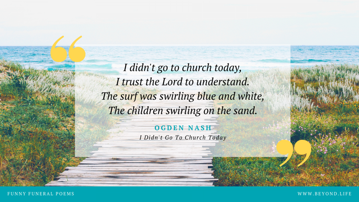 I Didn't Go to Church Today, one of our top 10 funny funeral poems by Ogden Nash